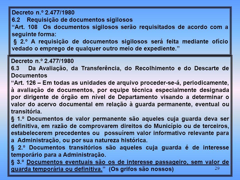 29 Decreto n.º 2.477/1980 6.2 Requisição de documentos sigilosos Art.