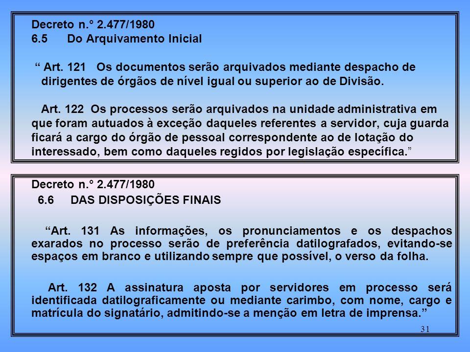 31 Decreto n.° 2.477/1980 6.5 Do Arquivamento Inicial Art.
