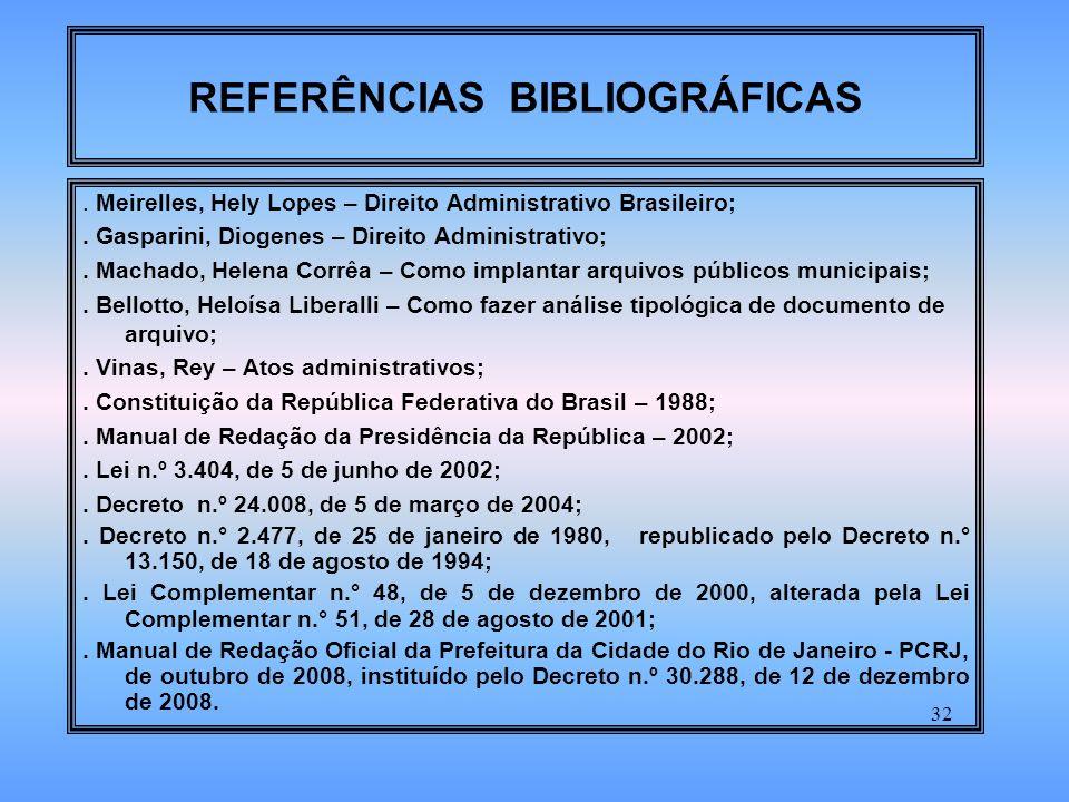 32 REFERÊNCIAS BIBLIOGRÁFICAS.Meirelles, Hely Lopes – Direito Administrativo Brasileiro;.