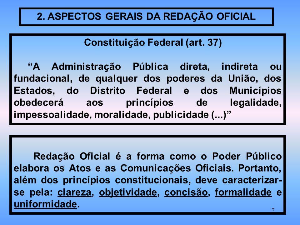 7 2.ASPECTOS GERAIS DA REDAÇÃO OFICIAL Constituição Federal (art.