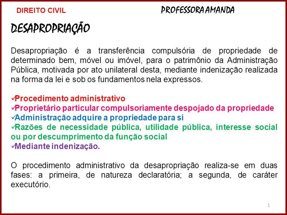 1 DESAPROPRIAÇÃO Desapropriação é a transferência compulsória de propriedade de determinado bem, móvel ou imóvel, para o patrimônio da Administração P
