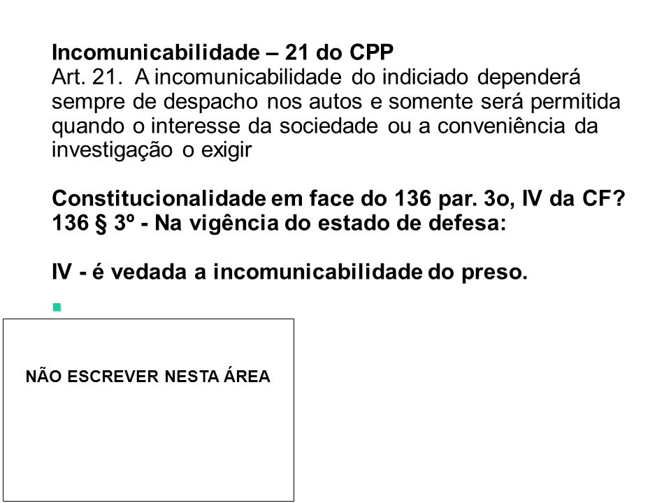 Incomunicabilidade – 21 do CPP Art.21.