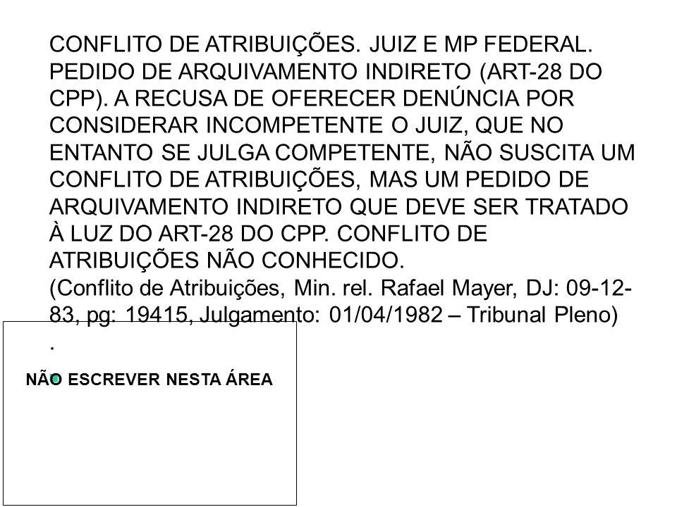 CONFLITO DE ATRIBUIÇÕES.JUIZ E MP FEDERAL. PEDIDO DE ARQUIVAMENTO INDIRETO (ART-28 DO CPP).