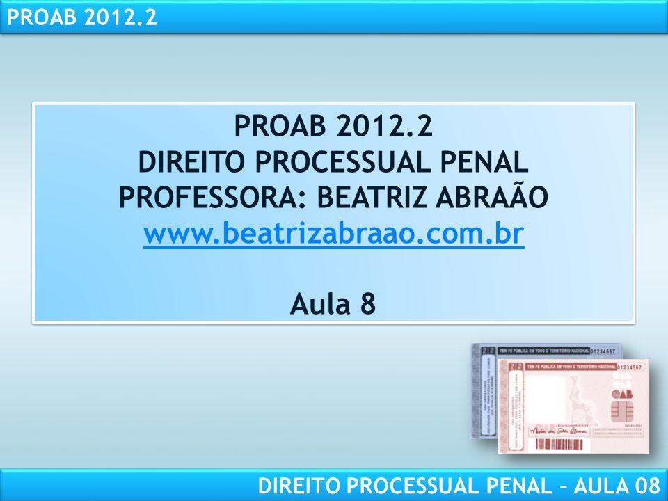 RESPONSABILIDADE CIVIL AULA 1 PROAB 2012.2 DIREITO PROCESSUAL PENAL – AULA 08 PROAB 2012.2 DIREITO PROCESSUAL PENAL PROFESSORA: BEATRIZ ABRAÃO www.beatrizabraao.com.br Aula 8 PROAB 2012.2 DIREITO PROCESSUAL PENAL PROFESSORA: BEATRIZ ABRAÃO www.beatrizabraao.com.br Aula 8