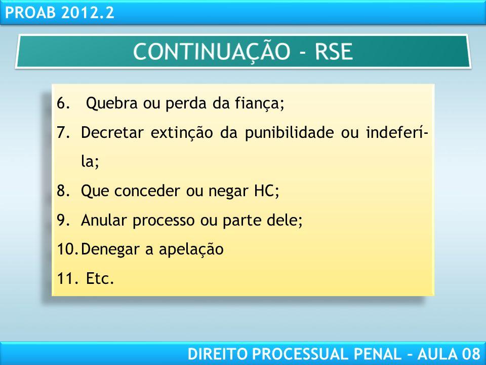 RESPONSABILIDADE CIVIL AULA 1 PROAB 2012.2 DIREITO PROCESSUAL PENAL – AULA 08 6.