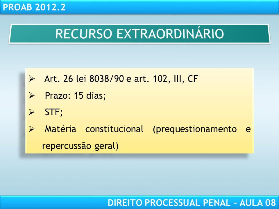 RESPONSABILIDADE CIVIL AULA 1 PROAB 2012.2 DIREITO PROCESSUAL PENAL – AULA 08 Art.