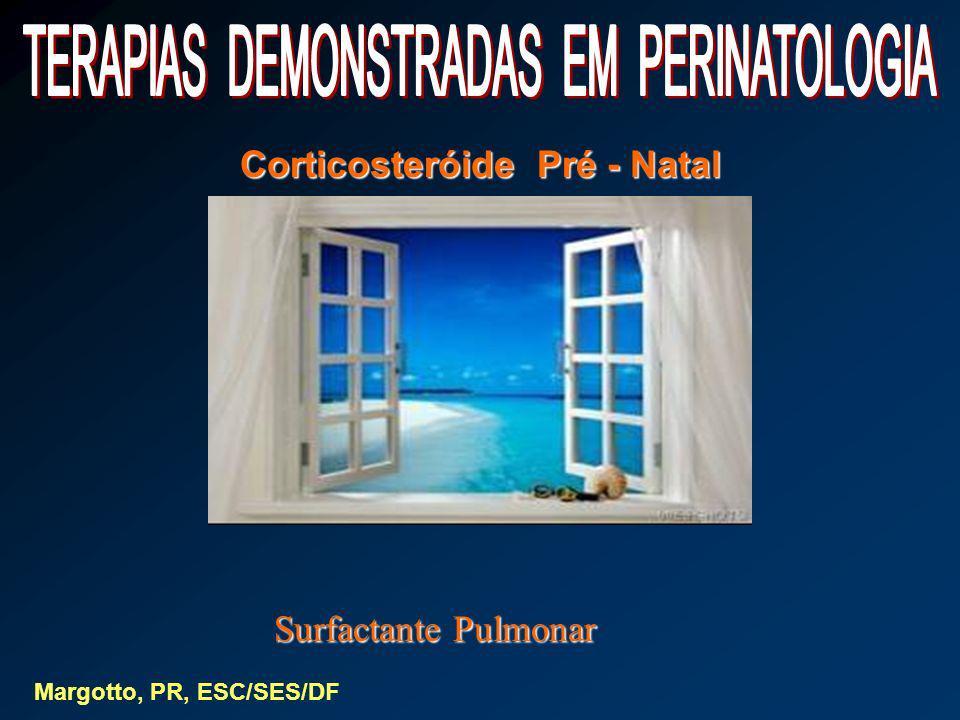 Corticosteróide Pré - Natal Margotto, PR, ESC/SES/DF Surfactante Pulmonar