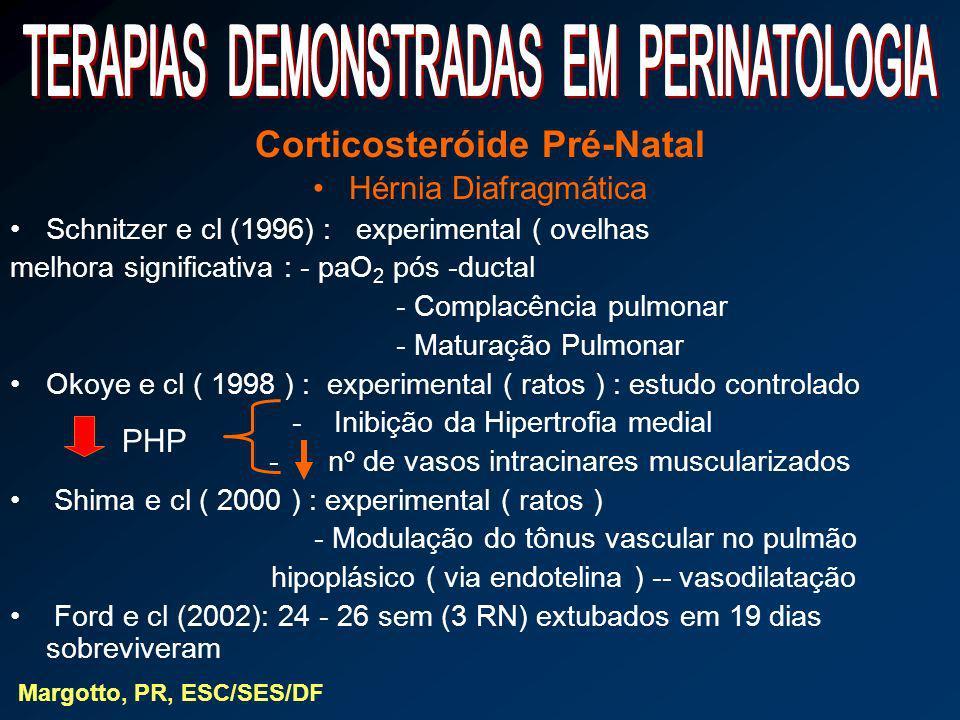 Corticosteróide Pré-Natal Hérnia Diafragmática Schnitzer e cl (1996) : experimental ( ovelhas melhora significativa : - paO 2 pós -ductal - Complacênc