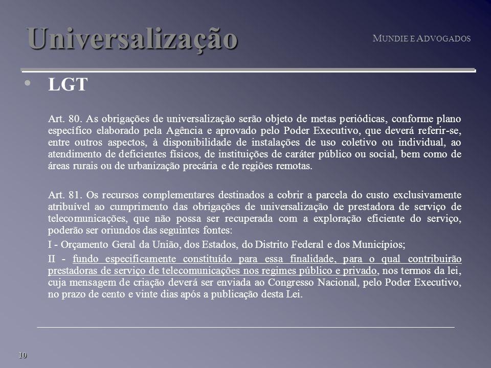 10 M UNDIE E A DVOGADOS Universalização LGT Art. 80.