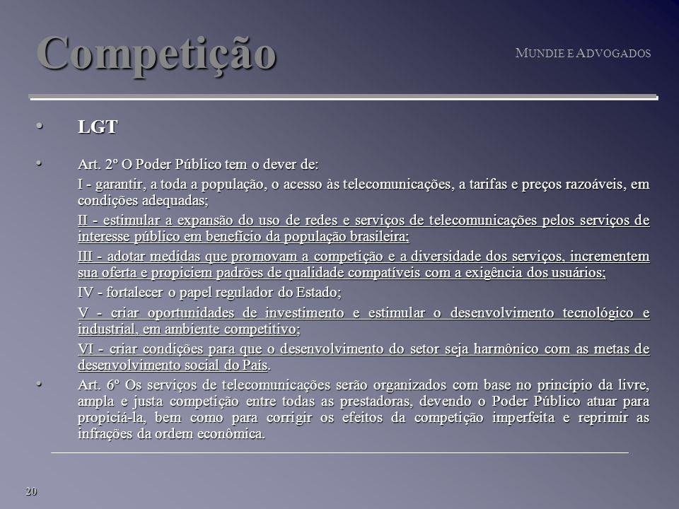 20 M UNDIE E A DVOGADOS Competição LGT LGT Art. 2º O Poder Público tem o dever de: Art.