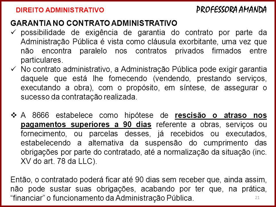 21 GARANTIA NO CONTRATO ADMINISTRATIVO possibilidade de exigência de garantia do contrato por parte da Administração Pública é vista como cláusula exo