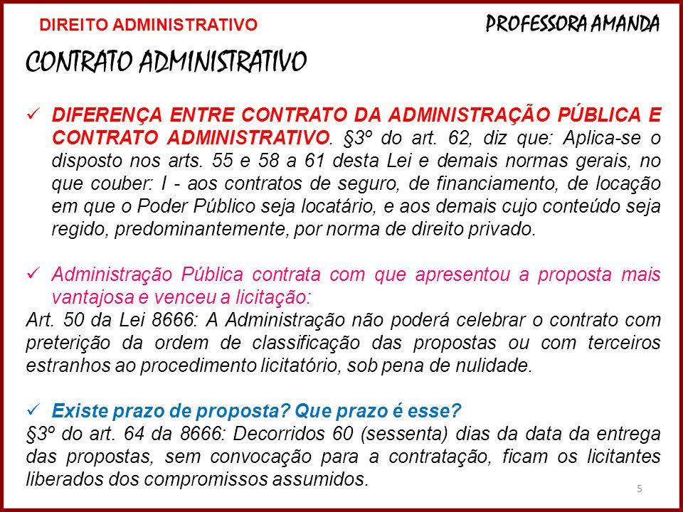 5 CONTRATO ADMINISTRATIVO DIFERENÇA ENTRE CONTRATO DA ADMINISTRAÇÃO PÚBLICA E CONTRATO ADMINISTRATIVO. §3º do art. 62, diz que: Aplica-se o disposto n