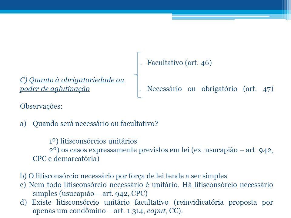 Facultativo (art.46) C) Quanto à obrigatoriedade ou poder de aglutinação.