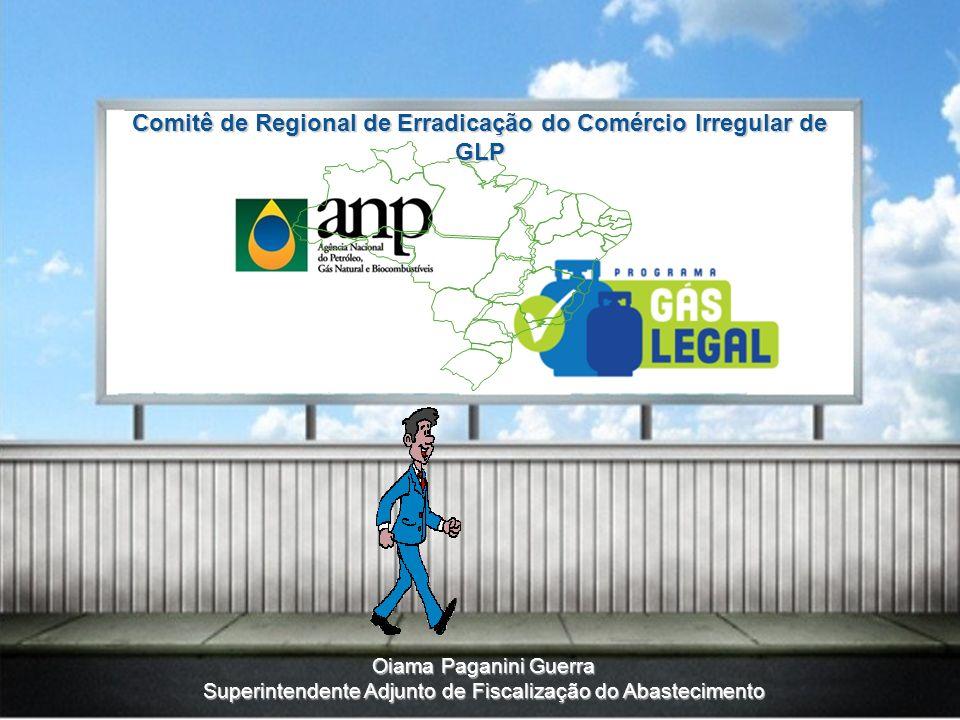 1 Oiama Paganini Guerra Superintendente Adjunto de Fiscalização do Abastecimento Comitê de Regional de Erradicação do Comércio Irregular de GLP