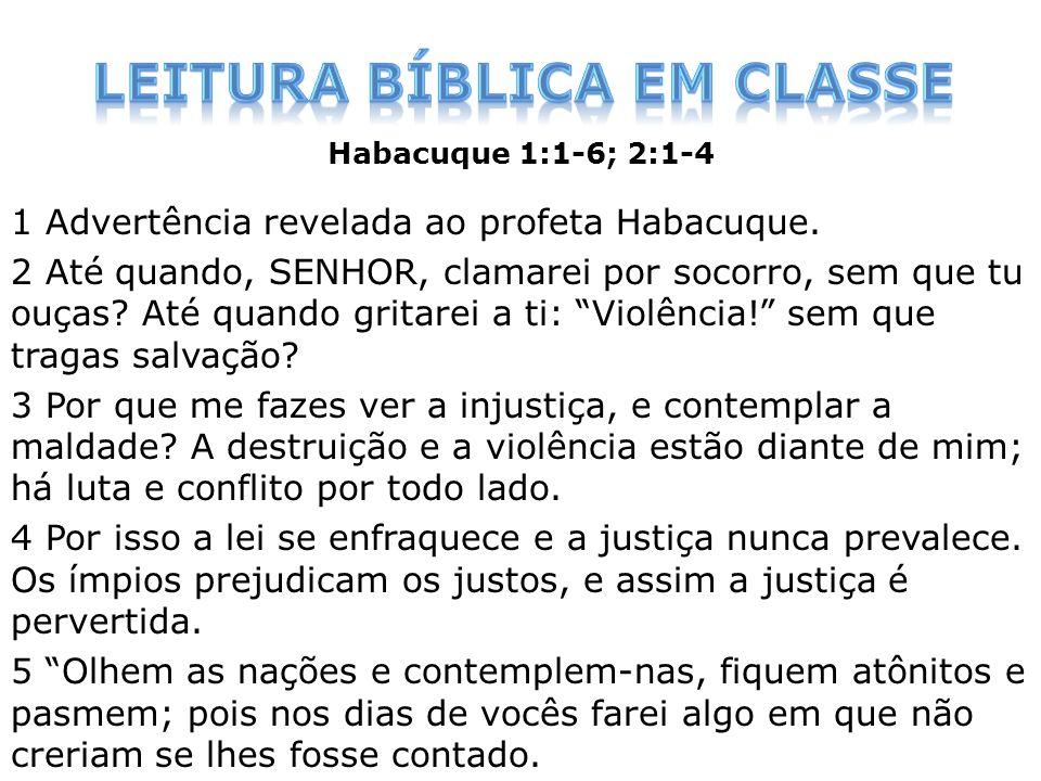 O juízo divino é anunciado: Habacuque, contemporâneo de Jeremias, era profeta de dias fatídicos em Judá.