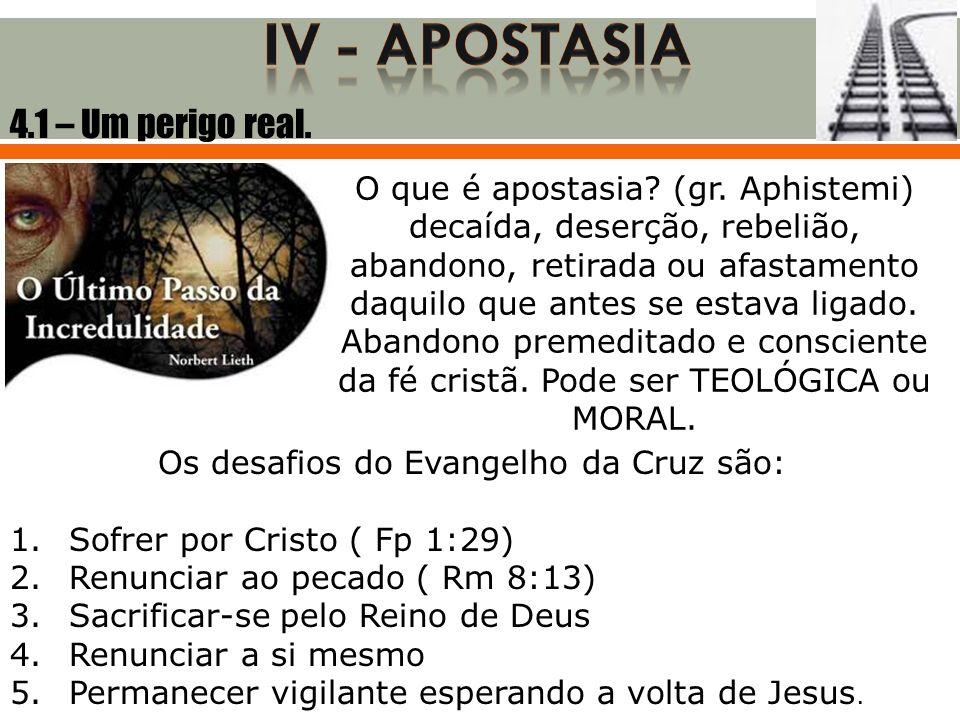 O que é apostasia? (gr. Aphistemi) decaída, deserção, rebelião, abandono, retirada ou afastamento daquilo que antes se estava ligado. Abandono premedi