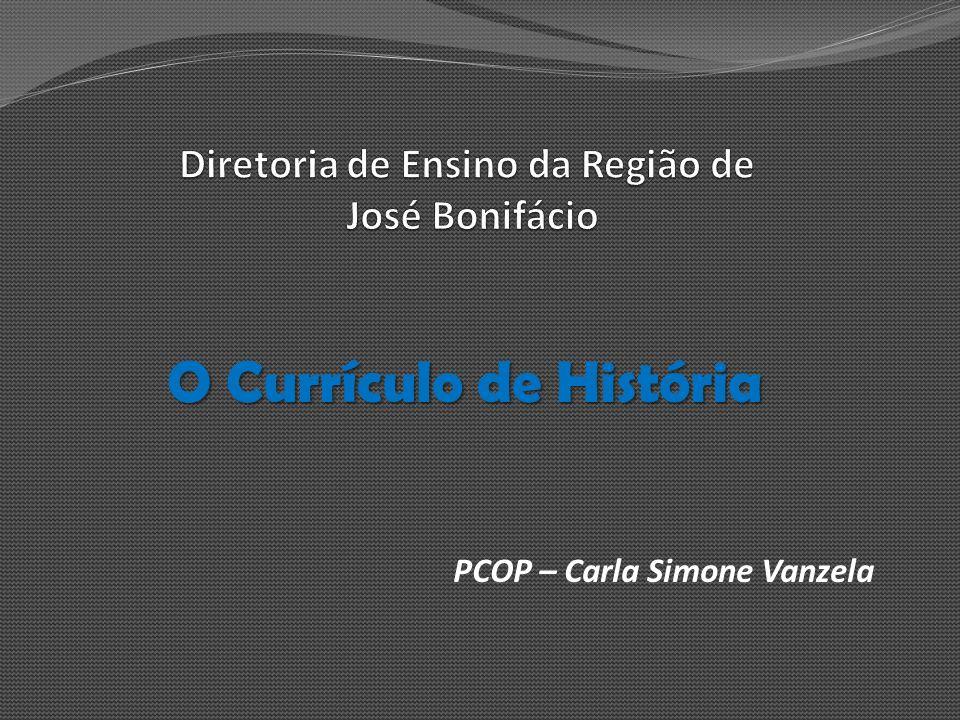 O Currículo de História PCOP – Carla Simone Vanzela