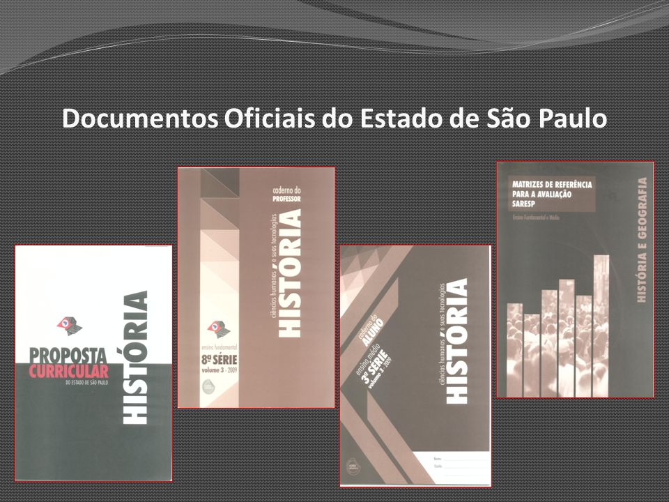 Proposta Curricular do Estado de São Paulo HISTÓRIA