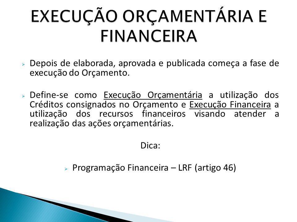 Depois de elaborada, aprovada e publicada começa a fase de execução do Orçamento.