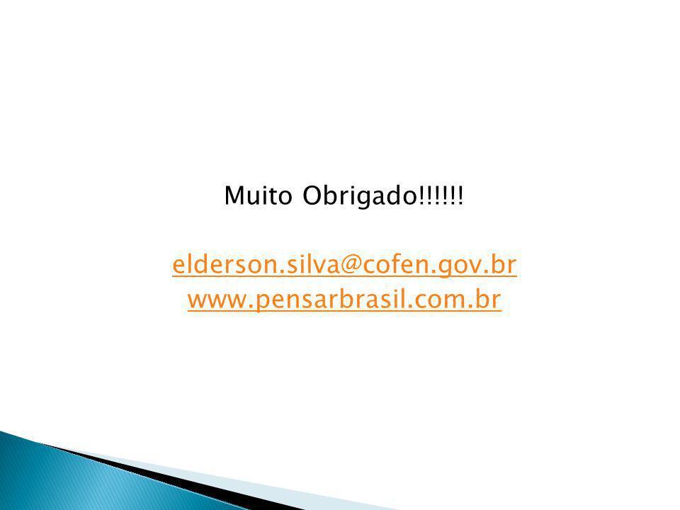 Muito Obrigado!!!!!! elderson.silva@cofen.gov.br www.pensarbrasil.com.br