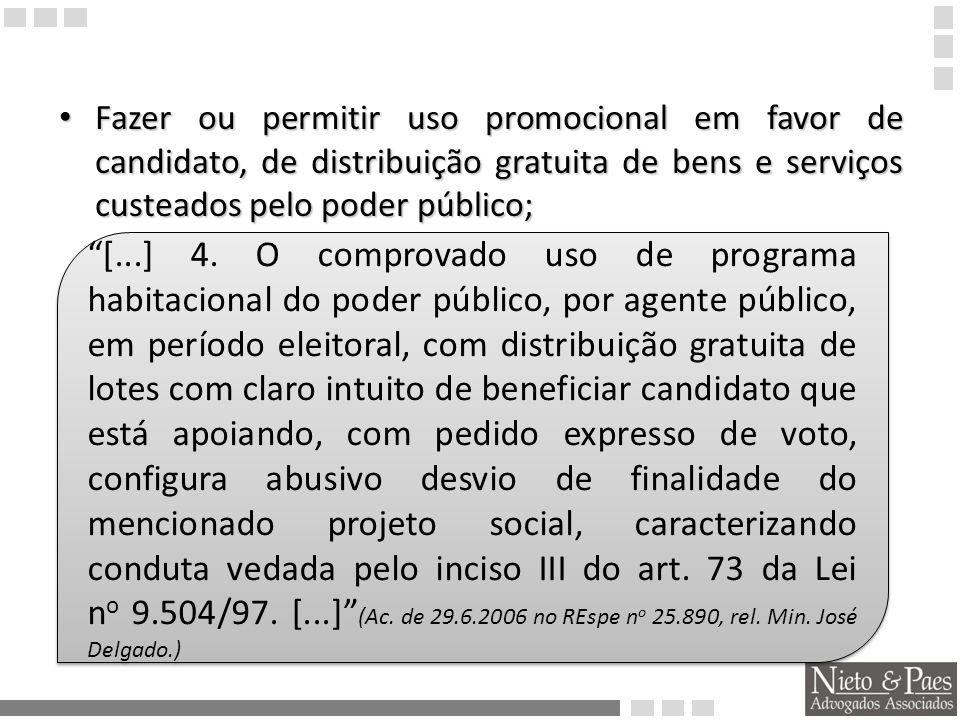 [...] Art.73, IV, da Lei n o 9.504/97.