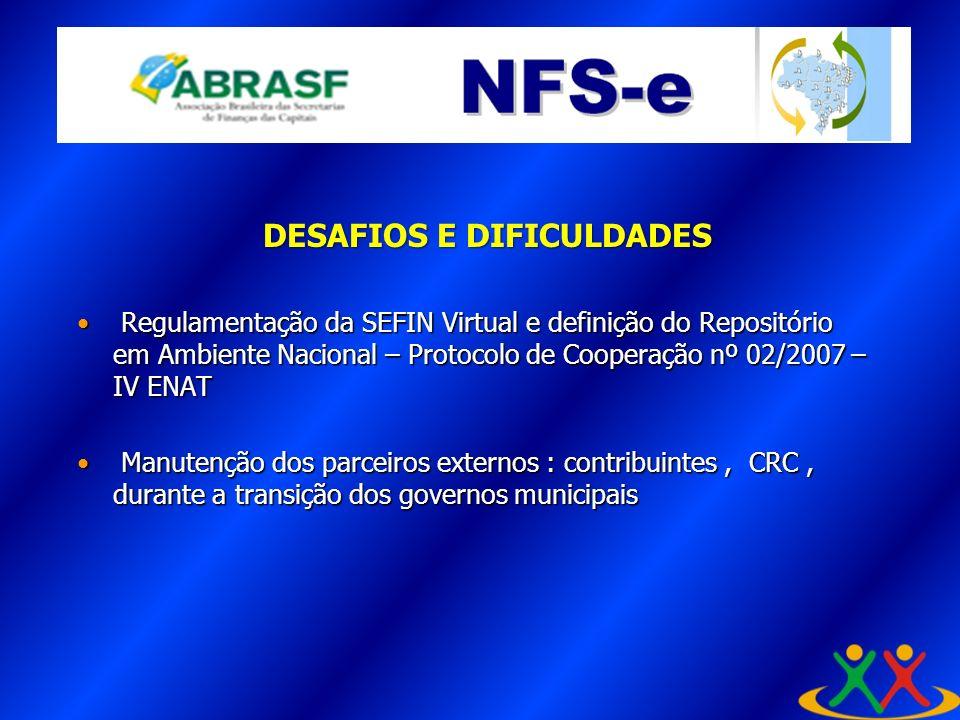 Regulamentação da SEFIN Virtual e definição do Repositório em Ambiente Nacional – Protocolo de Cooperação nº 02/2007 – IV ENAT Regulamentação da SEFIN