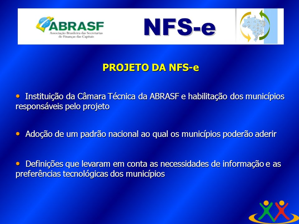 PROJETO DA NFS-e Instituição da Câmara Técnica da ABRASF e habilitação dos municípios responsáveis pelo projeto Instituição da Câmara Técnica da ABRAS