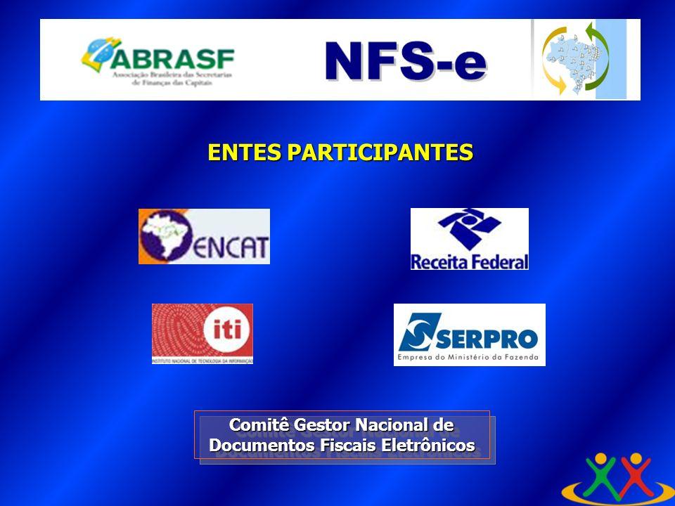ENTES PARTICIPANTES Comitê Gestor Nacional de Documentos Fiscais Eletrônicos A