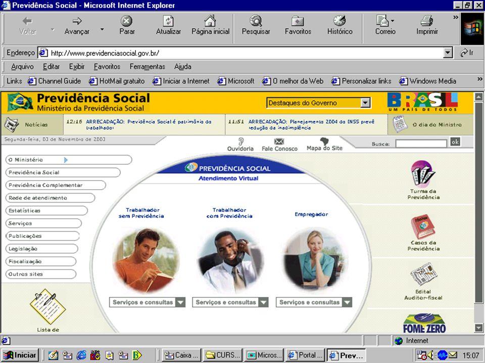 w ww.previdencia.gov.br Serviços e informações pela INTERNET