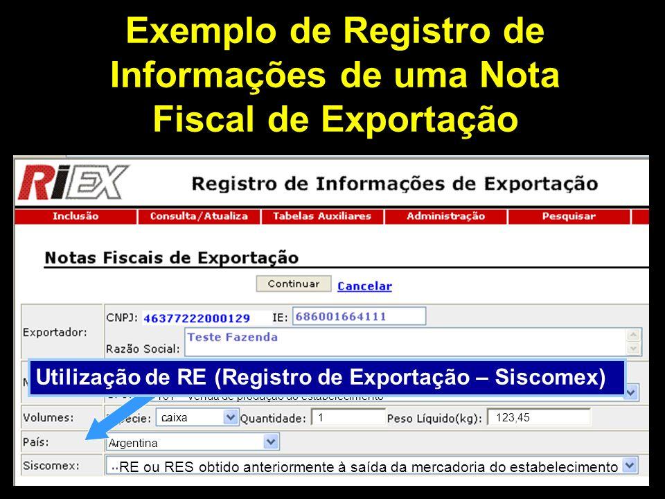 Após informar dados gerais da Nota, proceder à informação dos números dos Registros de Exportação – RE do Siscomex Exemplo de Registro de Informações de uma Nota Fiscal de Exportação 30000