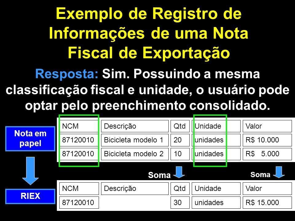 Exemplo de Registro de Informações de uma Nota Fiscal de Exportação Resposta: Sim.