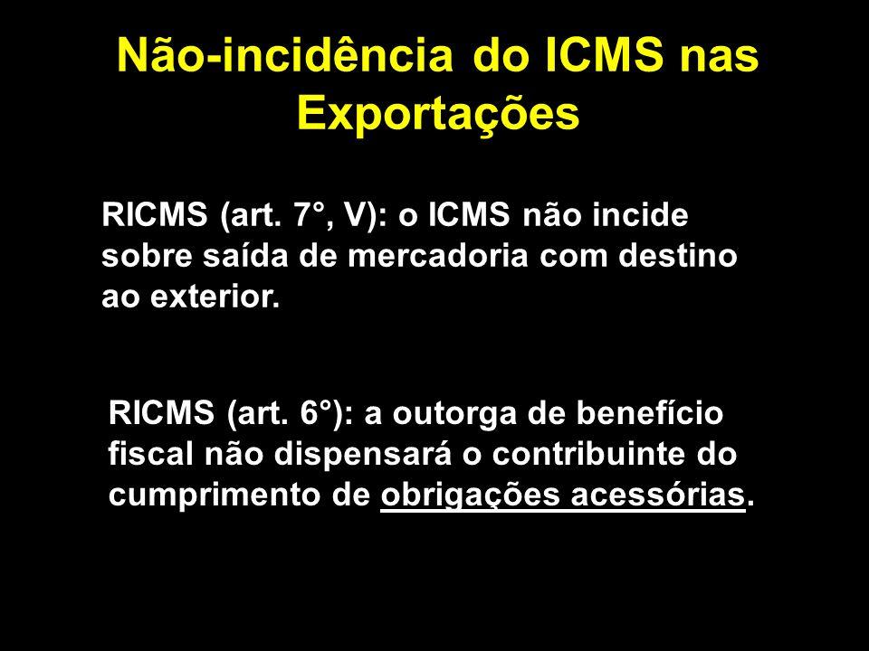 Não-incidência do ICMS nas Exportações RICMS (art.