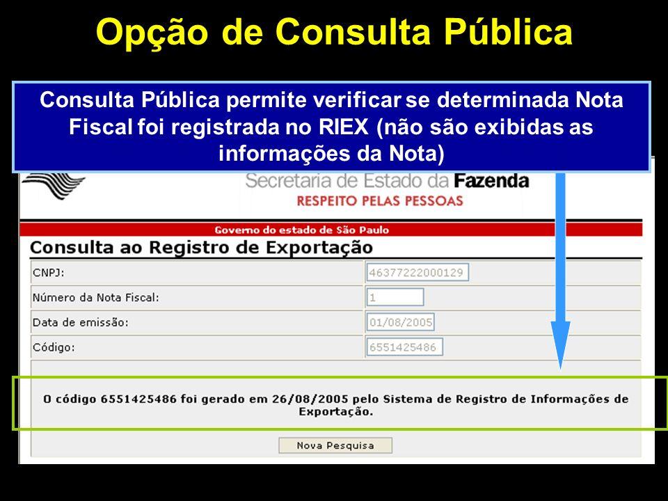 Consulta Pública permite verificar se determinada Nota Fiscal foi registrada no RIEX (não são exibidas as informações da Nota)