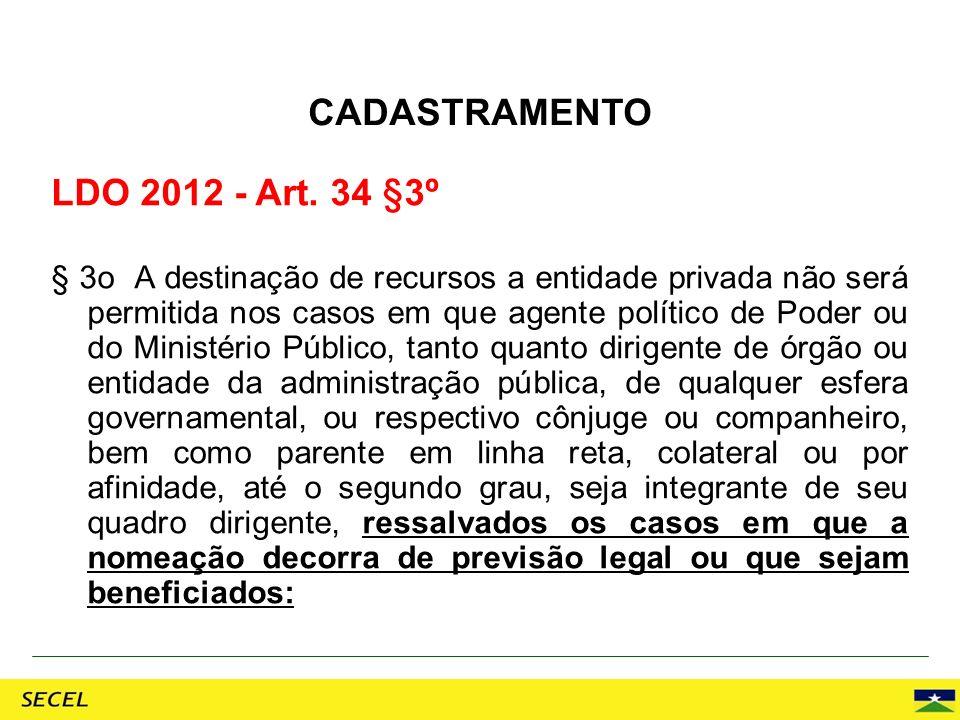 LDO 2012 - Art. 34 §3º § 3o A destinação de recursos a entidade privada não será permitida nos casos em que agente político de Poder ou do Ministério