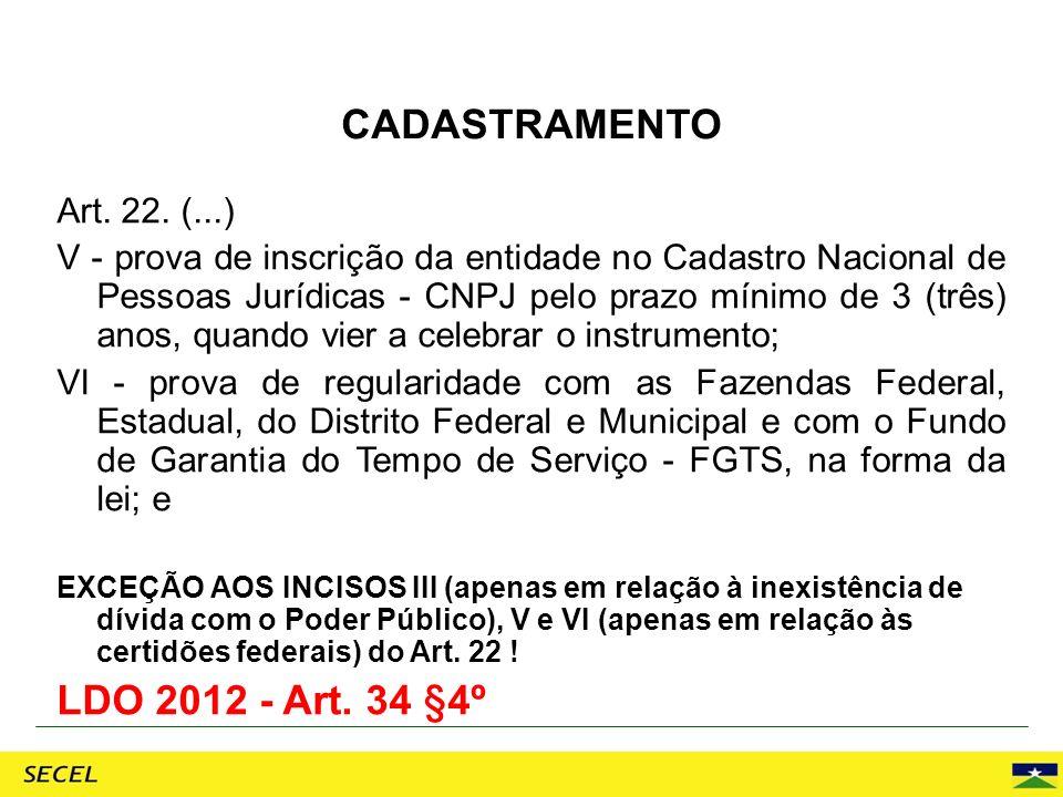 Art. 22. (...) V - prova de inscrição da entidade no Cadastro Nacional de Pessoas Jurídicas - CNPJ pelo prazo mínimo de 3 (três) anos, quando vier a c