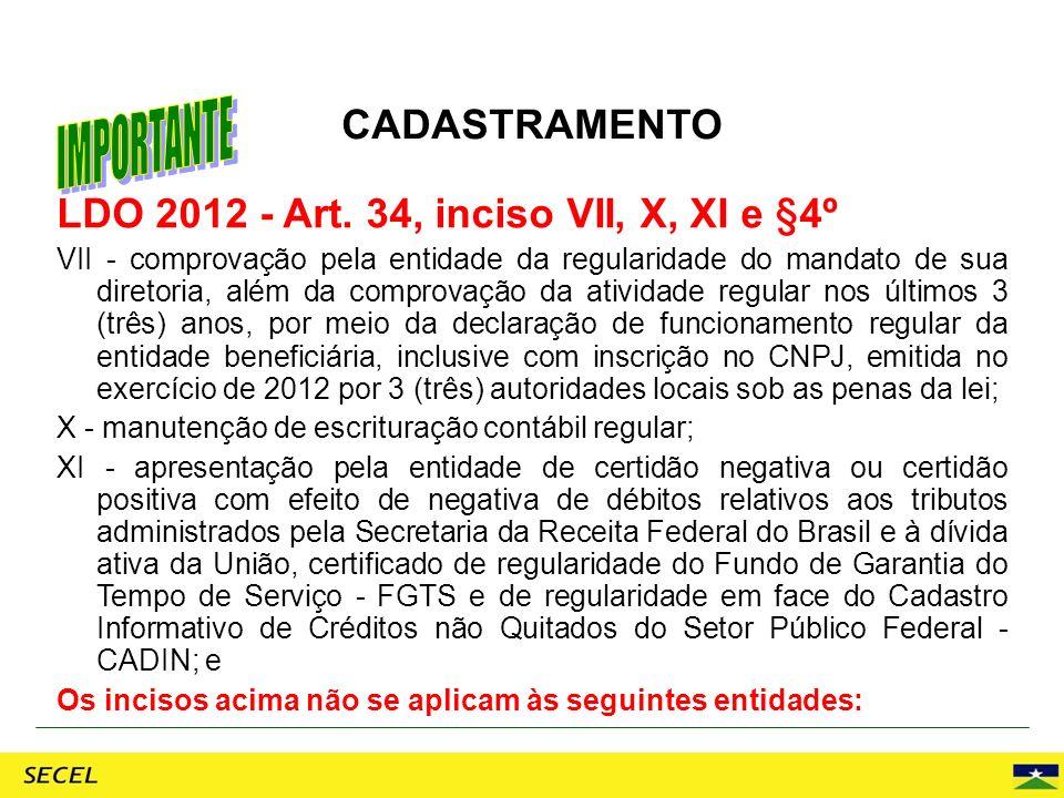 LDO 2012 - Art. 34, inciso VII, X, XI e §4º VII - comprovação pela entidade da regularidade do mandato de sua diretoria, além da comprovação da ativid