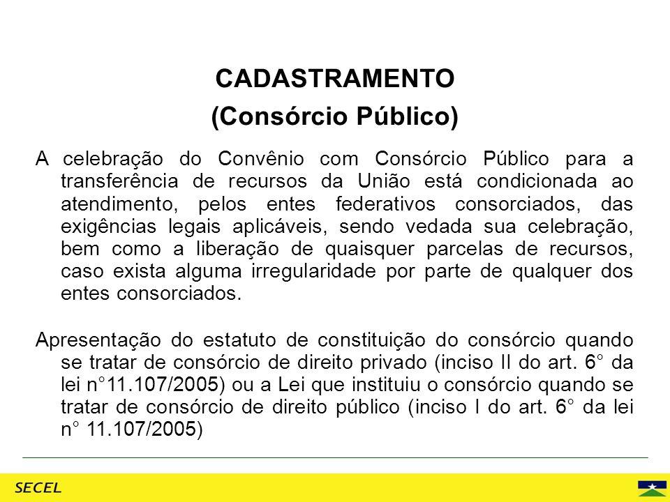 A celebração do Convênio com Consórcio Público para a transferência de recursos da União está condicionada ao atendimento, pelos entes federativos con