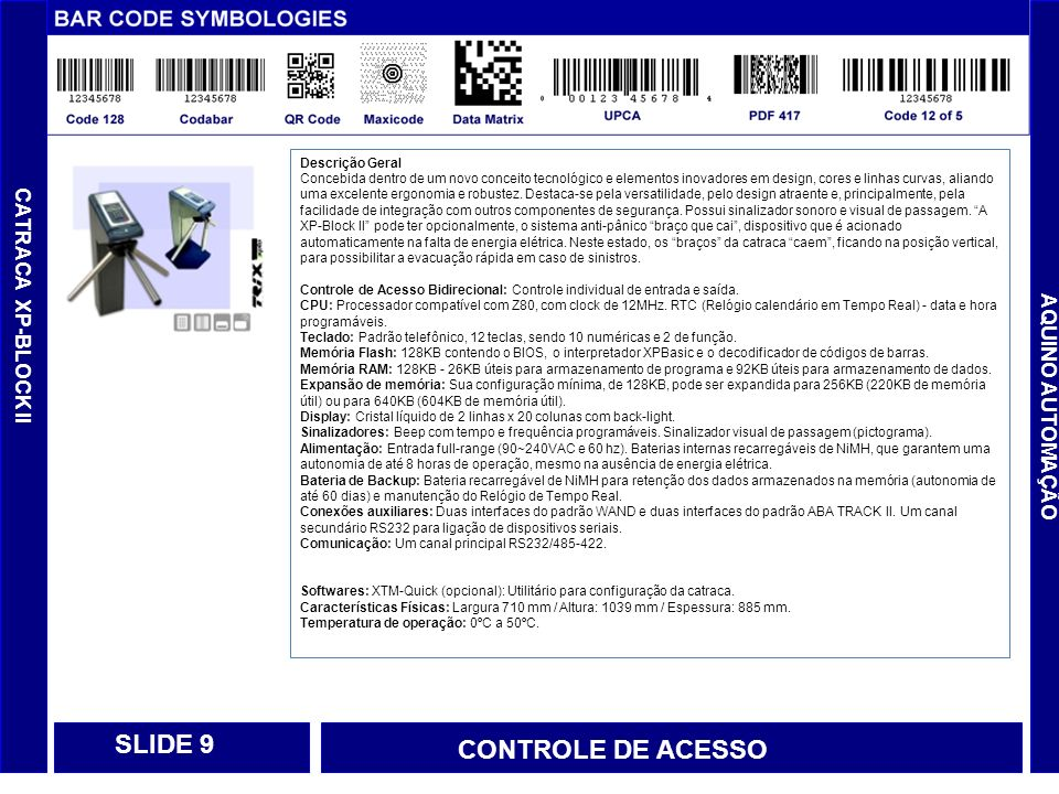 AQUINO AUTOMAÇÃO SLIDE 2 MICRO TERMINAL XTM-FLIP CONTROLE DE ACESSO Descrição Geral Microterminal para controle de ponto e acesso, com design compacto e diferenciado.