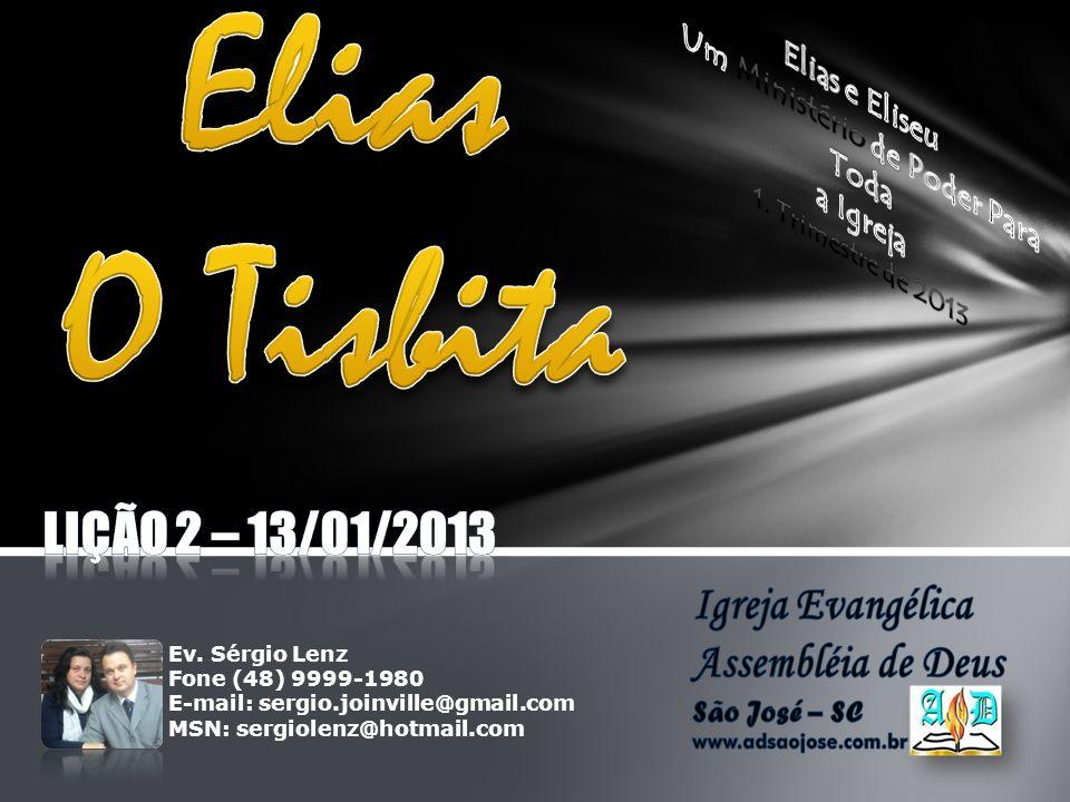 A vida de Elias é uma história de fé e coragem.