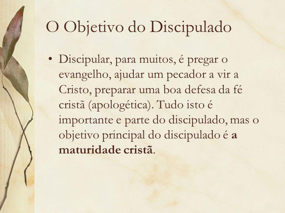 O Objetivo do Discipulado Discipular, para muitos, é pregar o evangelho, ajudar um pecador a vir a Cristo, preparar uma boa defesa da fé cristã (apolo