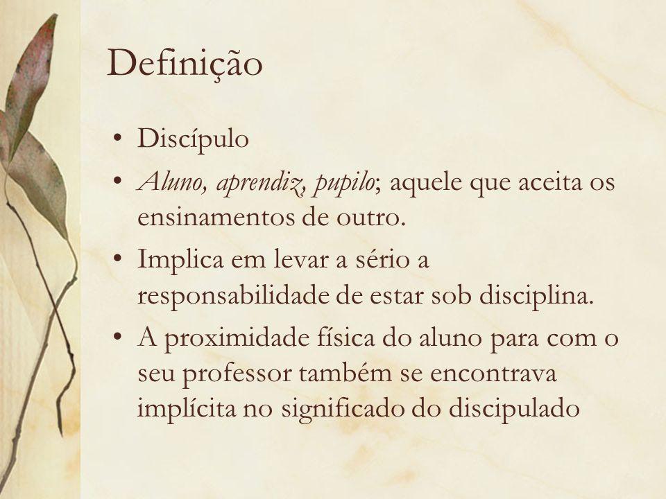 Definição Discípulo Aluno, aprendiz, pupilo; aquele que aceita os ensinamentos de outro. Implica em levar a sério a responsabilidade de estar sob disc