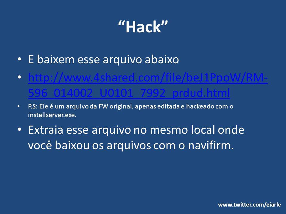 Hack E baixem esse arquivo abaixo http://www.4shared.com/file/beJ1PpoW/RM- 596_014002_U0101_7992_prdud.html http://www.4shared.com/file/beJ1PpoW/RM- 5