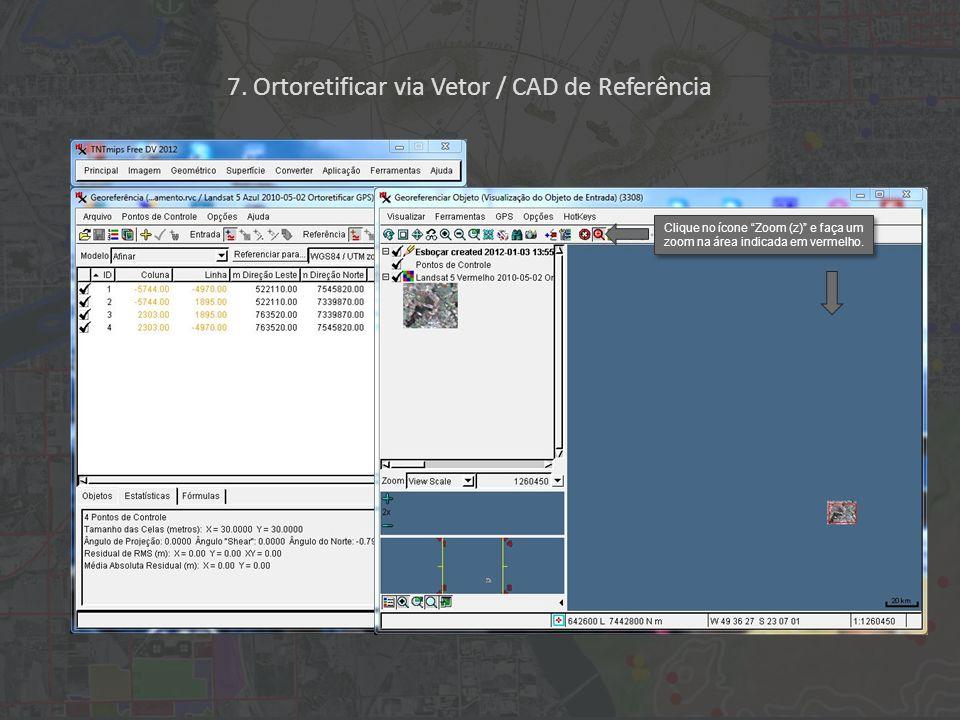Clique no ícone Zoom (z) e faça um zoom na área indicada em vermelho.