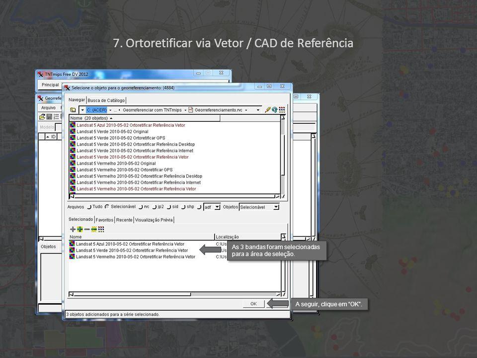 A seguir, clique no ícone Aplicar. 7. Ortoretificar via Vetor / CAD de Referência