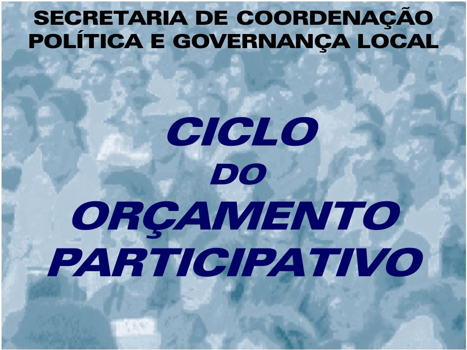 MARÇO E ABRIL Reuniões Preparatórias São reuniões de articulação, organização e preparação do OP nas regiões, microrregiões e temáticas.