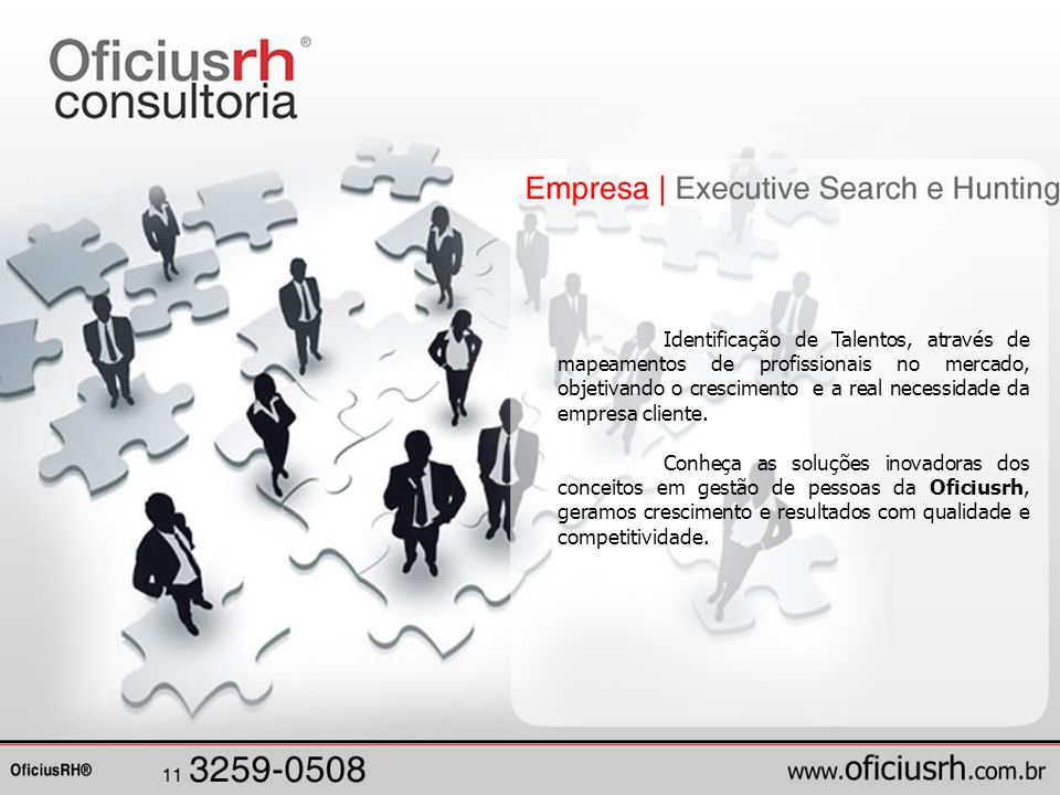 Regulamentada pela lei 6.019/74, a Oficiusrh além de recrutar e selecionar os profissionais, mantém em seu banco de dados um cadastro atualizado de candidatos que podem ser encaminhados em tempo real para atenderem as solicitações de seus clientes.
