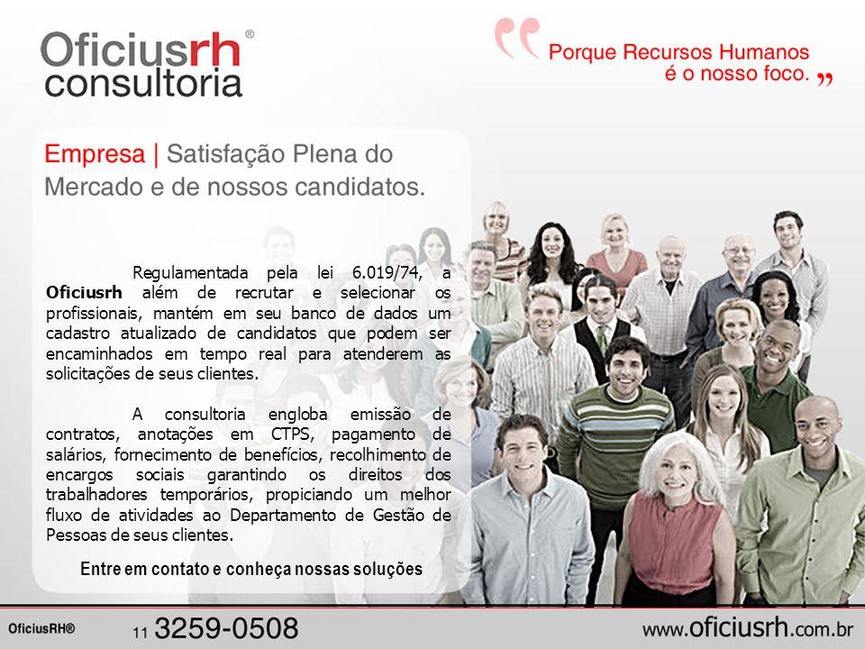 Oficius RH Consultoria Av. Adolfo Pinheiro, 1161 - Santo Amaro CEP 04733-100 - São Paulo/SP