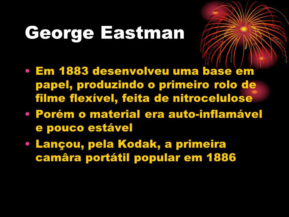 George Eastman Em 1883 desenvolveu uma base em papel, produzindo o primeiro rolo de filme flexível, feita de nitrocelulose Porém o material era auto-i