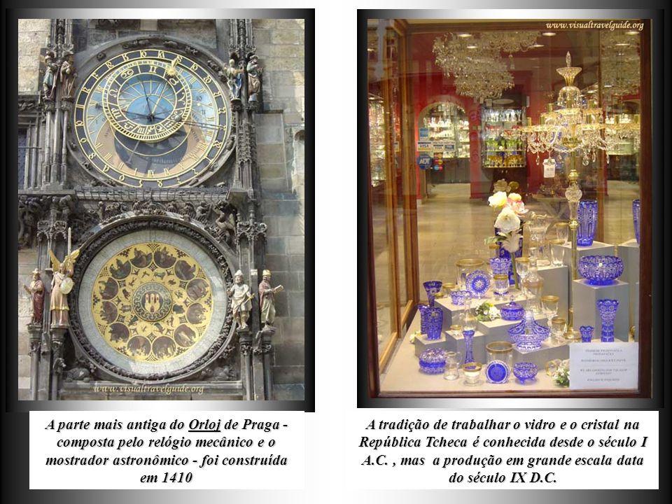 A parte mais antiga do Orloj de Praga - composta pelo relógio mecânico e o mostrador astronômico - foi construída em 1410 A tradição de trabalhar o vidro e o cristal na República Tcheca é conhecida desde o século I A.C., mas a produção em grande escala data do século IX D.C.