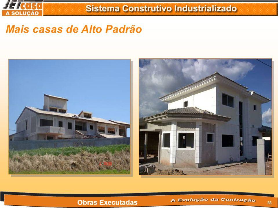 65 Casas de Alto Padrão Obras Executadas